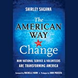 The American Way to Change: How National Service and Volunteers Are Transforming America