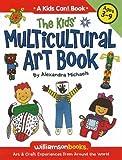 The Kids' Multicultural Art Book, Alexandra Michaels, 0824968085