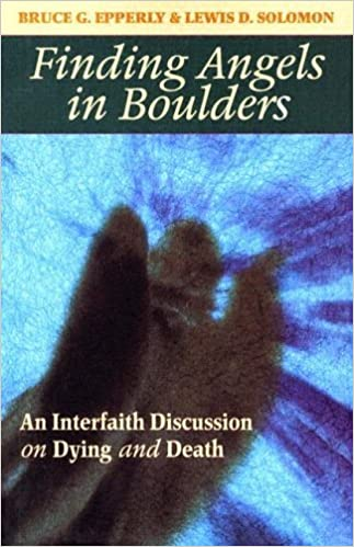 Book Finding Angels In Boulders: An Interfaith Discussion On Dying And Death by Bruce Gordon Epperly (2004-12-03)