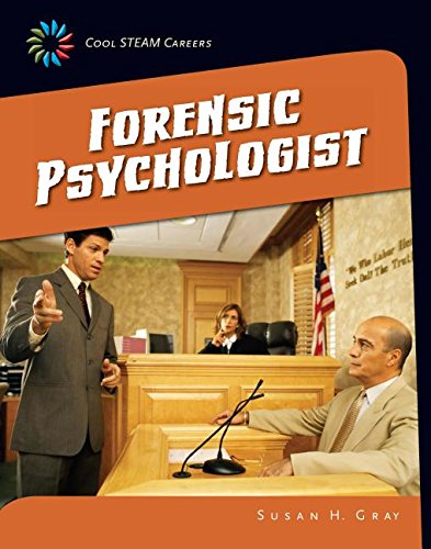 Forensic Psychologist (Cool STEAM Careers: 21st Century Skills Library)