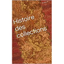 Histoire des collections (French Edition)