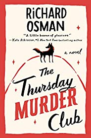 The Thursday Murder Club: A Novel (A Thursday Murder Club Mystery Book 1)