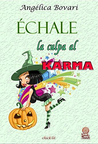 Échale la culpa al karma (El club de las cuatro nº 2) (Spanish Edition)