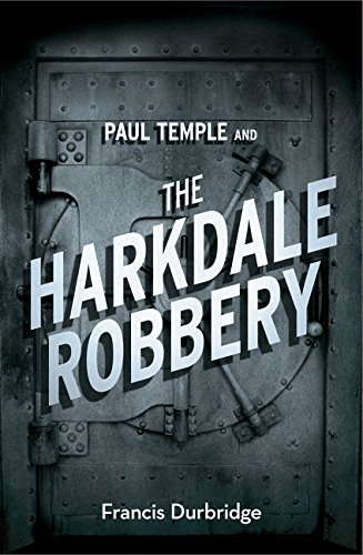 Paul Temple and the Harkdale Robbery (A Paul Temple Mystery) ebook