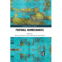 Football Biomechanics (Routledge Research in Football)