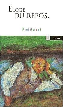 Éloge du repos par Morand