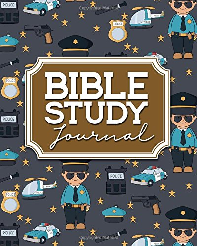 Bible Study Journal: Bible Journaling Book For Kids, Bible Study Planner, Bible Reading Plan Journal, Daily Bible Study Devotional, Cute Police Cover (Bible Study Journals) (Volume 70)
