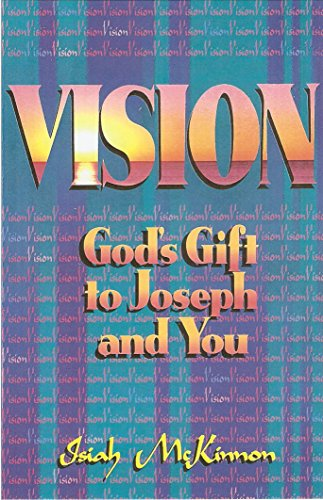 3d5f9e23ef2 Vision God s Gift to Joseph and You  Understanding the Reason for Your  Season by