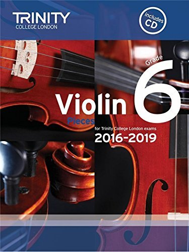 Trinity College London: Violin Exam Pieces - Grade 6 (2016-2019) (Score, Part & Cd). For Violino, Accompagnamento Di Pianoforte