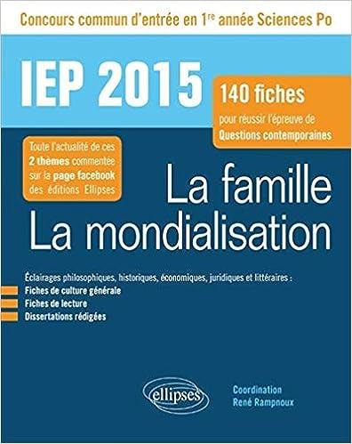 Livres gratuits La Famille La Mondialisation 140 Fiches Pour Réussir l'Épreuve de Questions Contemporaines Sciences Po 2015 Première Année epub, pdf