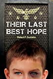 Their Last, Best Hope, Robert P. Coutinho, 1620240661