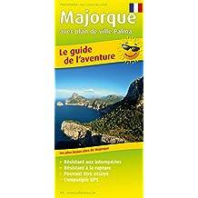 Le guide de l'aventure Majorque 1 : 140 000: Les plus beaux sites de Majorque avec plan de ville Palma