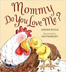 Mommy Do You Love Me Jeanne Willis Jan Fearnley 9780763634704