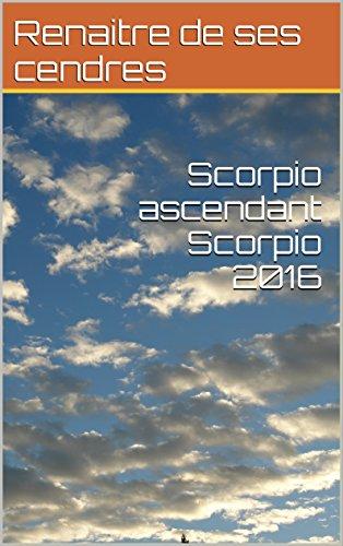 Scorpio ascendant Scorpio 2016 - Kindle edition by Renaitre