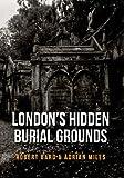 London's Hidden Burial Grounds