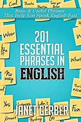 201 Essential Phrases in English: Basic & Useful Phrases That Help You Speak English Fast
