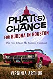 Bargain eBook - Phat  s  Chance for Buddha in Houston  Or