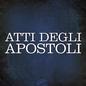 Atti degli Apostoli [Acts of the Apostles] Audiobook