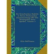 Die Griechischen Dialekte in Ihrem Historischen Zusammenhange Mit Den Wichtigsten Ihrer Quellen, Volume 3
