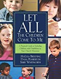 img - for Let All the Children Come to Me: A Practical Guide Including Children with Disabilities in Your Church Ministries by MaLesa Breeding (2006-04-01) book / textbook / text book