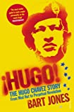 Front cover for the book Hugo!: The Hugo Chavez Story from Mud Hut to Perpetual Revolution by Bart Jones