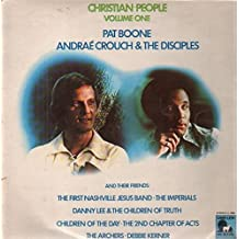 Christian People Volume One ~ Pat Boone, Andrae Crouch & The Disciples