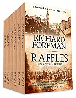 Raffles: The Complete Innings by [Foreman, Richard]