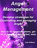 Anger Management - Develop Strategies for Controlling and Managing Anger. How to fix Anger problems, Get rid of Anger problems Fast, Easy and Safe, Lisa Adams, 1921523638