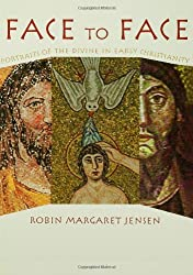 Face to Face: Portaits of the Divine in Early Christianity