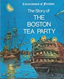The Story of the Boston Tea Party, R. Conrad Stein, 0516446665