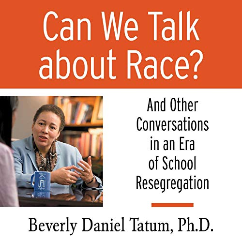 Can We Talk About Race?: And Other Conversations in an Era of School ()