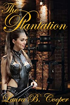The Plantation (Erotic Murder Mystery / Swing Club / BDSM / Paranormal / Menage) (Watched Book 2) by [Cooper, Laura]