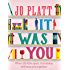 It Was You: The Must-Read Romantic Comedy