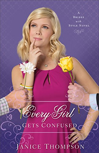 (Every Girl Gets Confused (Brides with Style Book #2): A Novel)