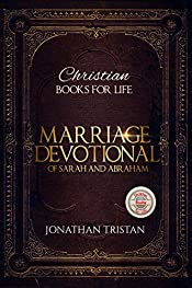 Marriage Devotional of Sarah and Abraham: 30 Inpirational Devotions for a Godly Marriage (Christian Books For Life Book 1)