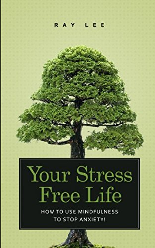 Read Online Your stress-free life: How to use mindfulness to stop anxiety pdf