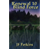 Renewal 10 - Blind Force
