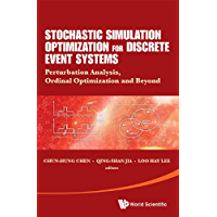 Stochastic Simulation Optimization for Discrete Event Systems:Perturbation Analysis, Ordinal Optimization, and Beyond