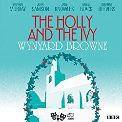 The Holly and the Ivy (Classic Radio Theatre)