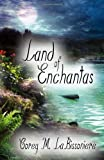 Land of Enchantas, Corey M. LaBissoniere, 1625530161