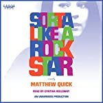 Sorta Like a Rock Star | Matthew Quick