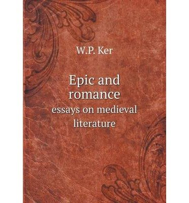 epic and romance essays on medieval literature Ency on one another in the epics as well as the romances of medieval literature the male hero is defined by who he is, his quests and his victories as the damsel is defined by the roles ascribed to her by so- ciety the works examined are fictional epics in which women do not play main characters but are.