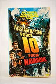 a book review of force 10 from navarone by alistair maclean The guns of navarone by alistair maclean  in an essay he wrote for companion book club  i just finished force 10,.