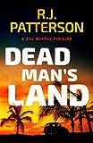 Dead Man's Land (A Cal Murphy Thriller Book 8)