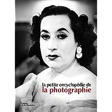 Petite encyclopédie de la photographie [nouvelle édition]