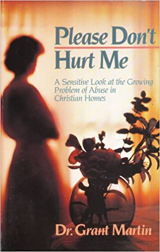 Please Dont Hurt Me Grant Martin 9780896937437 Amazoncom Books