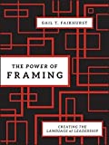 img - for The Power of Framing: Creating the Language of Leadership by Gail T. Fairhurst (2010-11-23) book / textbook / text book