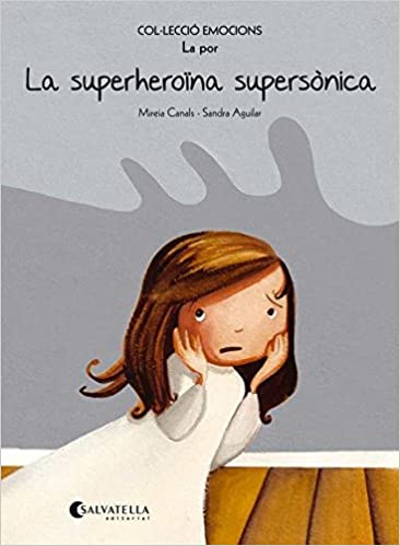 (CAT).SUPERHEROINA SUPERSONICA.(LA POR).(EMOCIONS) (Catalan) Paperback – 2014