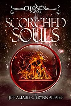 Scorched Souls (Chosen Book 3) by [Altabef, Jeff, Altabef, Erynn]