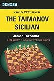 Chess Explained: The Taimanov Sicilian-James Rizzitano